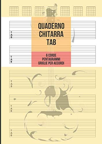 9781671167643: Quaderno Chitarra Tab: Chitarra 6 Corde, 5 Tablature con Pentagrammi e 7 Griglie per Accordi per Pagina, 100 Pagine A4