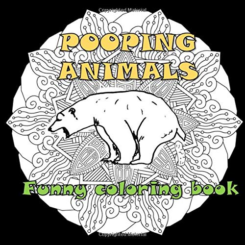 9781671362222: Poopin animals, funny coloring book: Hilarious and stress relieving coloring book, White elephant gift, animal lover coloring book, pooping pooches, adult and kid coloring book, funny gift idea
