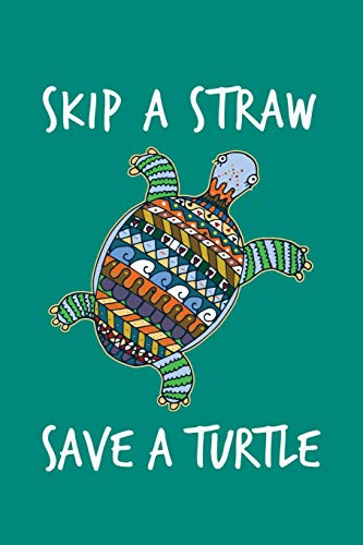 9781671487017: Skip A Straw Save A Turtle: Sea Turtle Journal, Ocean Plastic Free Notebook Note-Taking Planner Book, Present, Gift For Turtles Lovers