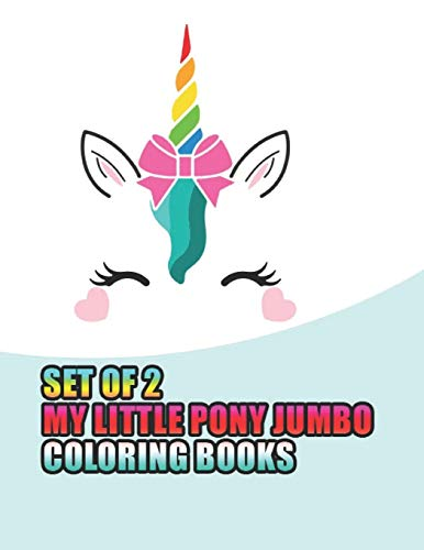 9781671859920: set of 2 my little pony jumbo coloring books: My little pony coloring book for kids, children, toddlers, crayons, adult, mini, girls and Boys. Large 8.5 x 11. 50 Coloring Pages