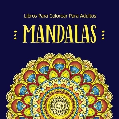 9781671985360: Libros Para Colorear Para Adultos Mandalas: Flores, Mariposas, Mandalas Para Colorear Adultos, Relajantes Libros Para Adultos