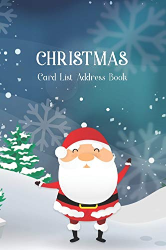 9781672043915: Christmas Card List Address Book: Santa Claus & Snowflake, 15 Year Send and Receive Greeting Cards Tracker, Christmas Cards Keeper Organizer Book, Address Record Books (Christmas Card Organizer Book)