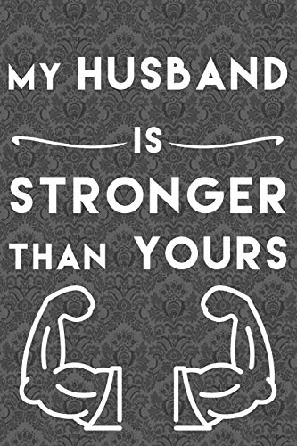 9781672057455: my husband is stronger than yours