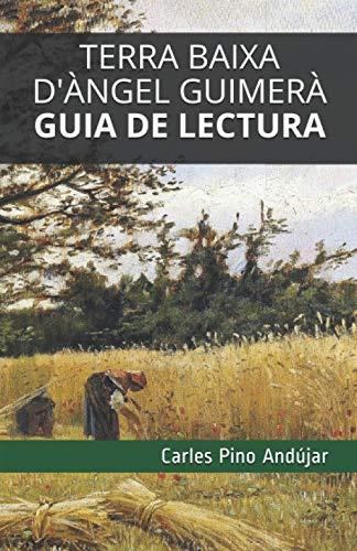 9781672359061: Terra baixa d'Àngel Guimerà. Guia de lectura: resum, anàlisi i exercicis (Lectures de Batxillerat comentades)