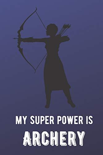 My Super Power Is Archery: Athlete Sports: Publishing, Joanna H.