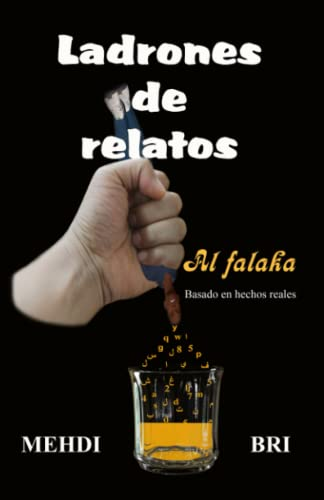 Ladrones de relatos: Al falaka (Paperback): Mehdi Bri Chibani
