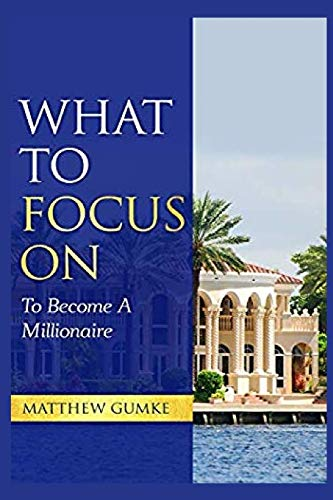 9781673251890: What To Focus On: To Become A Millionaire