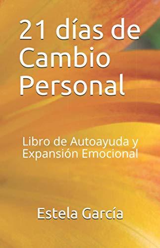 9781673585445: 21 dias de cambio personal: Libro de autoayuda y expansión emocional