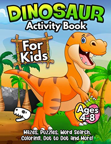 9781674288529: Dinosaurs Activity Book For Kids Ages 4-8: The Ultimate Prehistoric Activity Book For Children Filled With Learning, Coloring, Dot to Dot, Mazes, Puzzles and More!