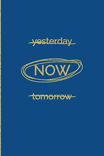 9781674358796: Yesterday Now Tomorrow: Pantone Color of the Year 2020 Classic Blue Journal Notebook BONUS Vision Board Twenty 20 Calendar Page