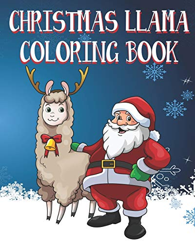 9781674497952: Christmas Llama Coloring Book: Kids and Adults Will Love These 25 One Sided Pages Of Christmas Llama Fun!