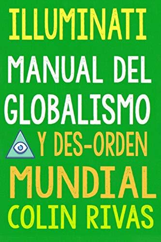 9781674523231: ILLUMINATI: MANUAL DEL GLOBALISMO Y DESORDEN MUNDIAL
