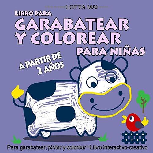 9781675806166: Libro para garabatear y colorear para niñas a partir de 2 años: Libro interactivo-creativo Para garabatear, pintar y colorear