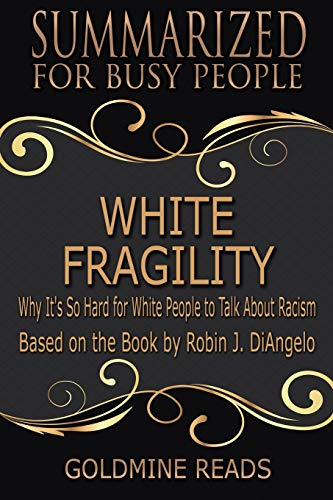 9781676592938: White Fragility - Summarized for Busy People: Why It's So Hard for White People to Talk About Racism: Based on the Book by Robin J. DiAngelo
