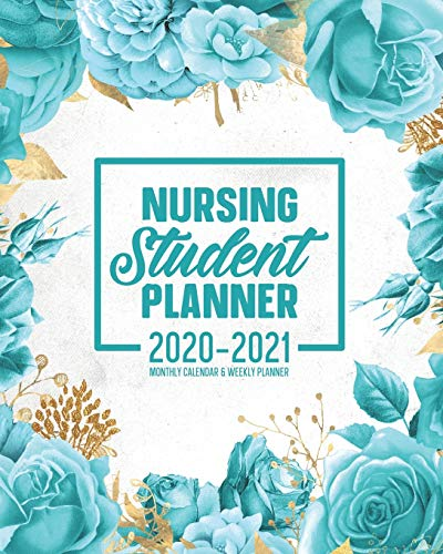 9781676598077: Nursing Student Planner 2020-2021 Monthly Calendar And Weekly Planner: 12 Month Agenda Inspirational Quotes Turquoise Floral Nursing School Organizer July 2020 - June 2021: Time Management Journal