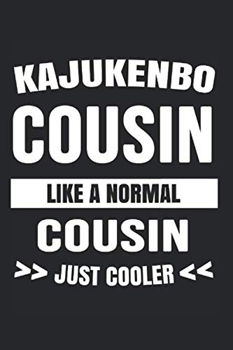 9781676660842: Kajukenbo Cousin Like A Normal Cousin Just Cooler: College Ruled Journal or Notebook (6x9 inches) with 120 pages