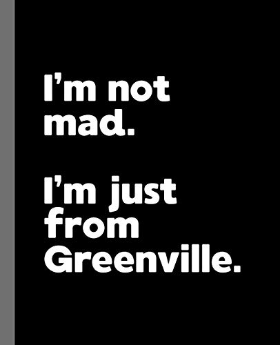 9781677368723: I'm not mad. I'm just from Greenville.: A Fun Composition Book for a Native Greenville, NC Resident and Sports Fan