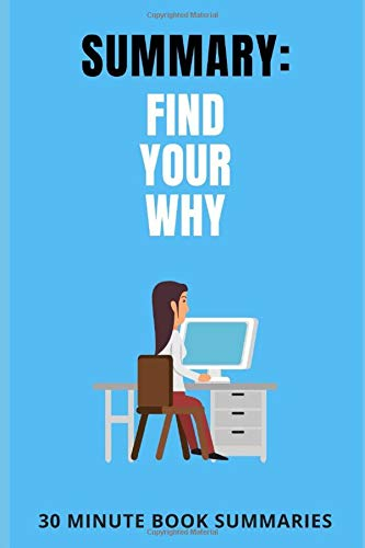 9781677409648: Summary: Find Your Why: A Book by Simon Sinek (Business and Leadership Book Summaries)