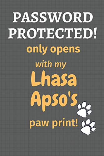9781677477685: Password Protected! only opens with my Lhasa Apso's paw print!: For Lhasa Apso Dog Fans