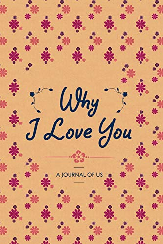 Why I Love You: A Journal of: Editors, Happy Family
