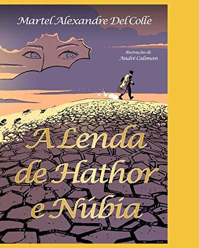 A Lenda de Hathor E Nubia (Paperback): Martel Alexandre del