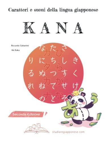 9781677724000: KANA Caratteri e suoni della lingua giapponese: Corso con esercizi scelti di scrittura e pronuncia per imparare hiragana e katakana (e non scordarli più!)