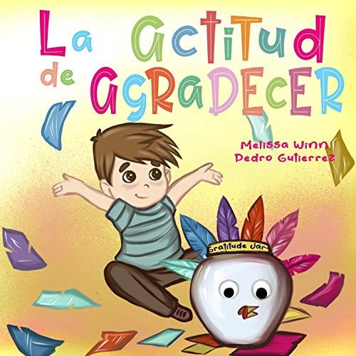 9781677748921: La Actitud de Agradecer: Libros de Accion de Gracias Para Ninos, Cuentos Infantiles en Español Para Niños de 2 a 4, Books in Spanish for Kids: 1 (Oliver's Tips for Kids)