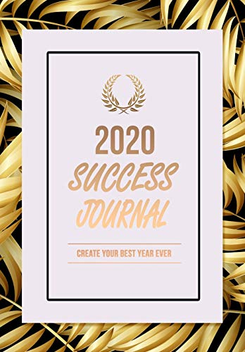 9781677856404: 2020 Success Journal: Create Your Best Year Ever