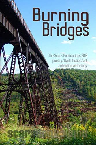 Burning Bridges: Scars Publications 2019 collection anthology: Scars Publications/ nielsen,