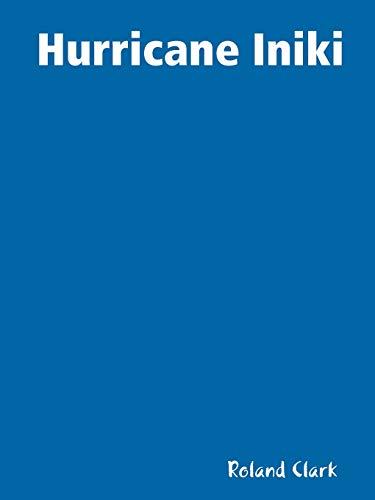 Hurricane Iniki (Paperback): Roland Clark