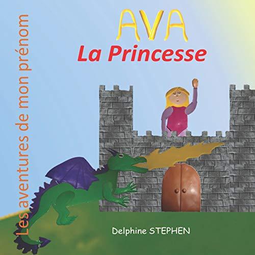 9781678306588: Ava la Princesse: Les aventures de mon prénom