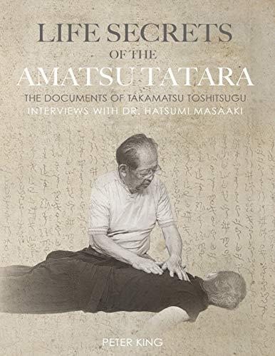 9781678390198: Life Secrets of the Amatsu Tatara: The Documents of Takamatsu Toshitsugu, Interviews with Hatsumi Masaaki