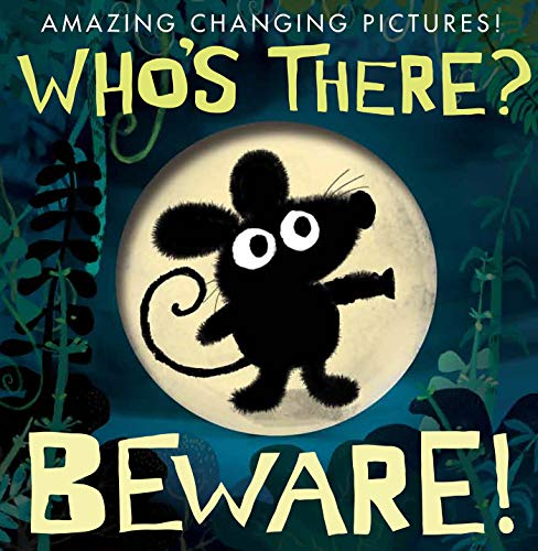 9781680100006: Who's There? Beware! (Amazing Changing Pictures!)