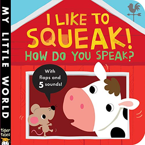 9781680105056: I Like to Squeak! How Do You Speak? (My Little World)