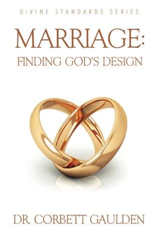 9781680199604: Marriage: Finding God's Design (Divine Standards Series) (Volume 1)