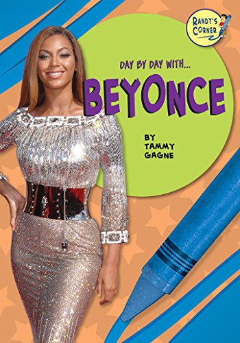 Beyonce (Randy's Corner: Day by Day With.): Gagne, Tammy