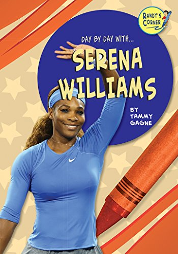 Serena Williams (Randy's Corner: Day by Day With.): Tammy Gagne