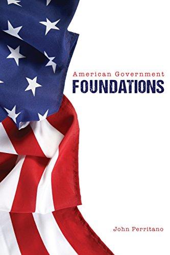 American Government: Foundations (American_Government_handbooks): John Perritano