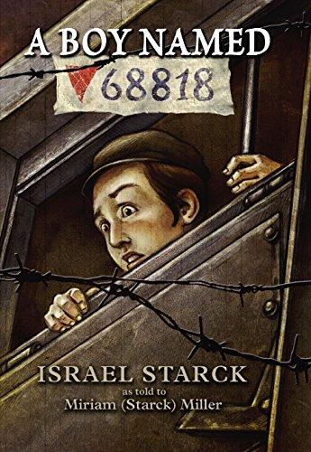 A Boy Named 68818: Israel Starck; Miriam
