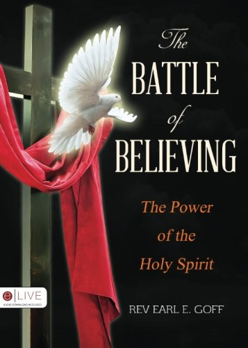 9781680283624: The Battle of Believing: The Power of the Holy Spirit