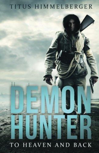 9781680283914: Demon Hunter: To Heaven And Back