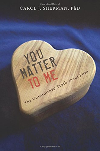 9781680285628: You Matter to Me: The Unvarnished Truth about Love