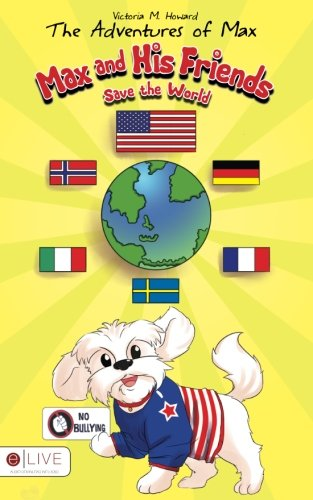 9781680286878: The Adventures of Max: Max and His Friends Save the World
