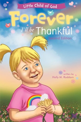 9781680288070: Forever I'll Be Thankful: Second Edition