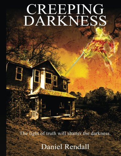 9781680288124: Creeping Darkness: The light of truth will shatter the darkness