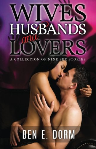 9781680303490: Wives, Husbands and Lovers: A Collection of Nine Sex Stories