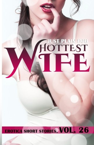 9781680303865: Hottest Wife: 10 stories in 1
