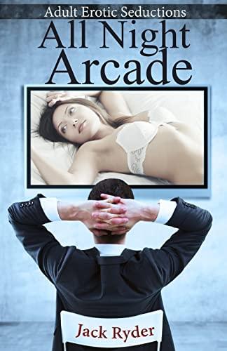 9781680304824: All Night Arcade: Adult Erotic Seductions