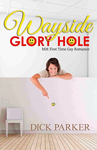 9781680304909: Wayside Glory Hole: MM First Time Gay Romance