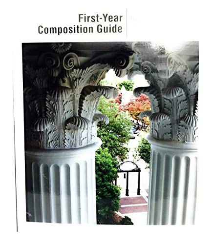 First-Year Composition Guide: University of Georgia 2015-2016 Edition: Department of English at the...